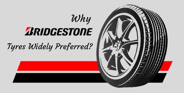 Why Are Bridgestone Tyres Widely Preferred?
