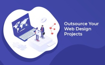 Top Reasons to Outsource Your Web Design Projects